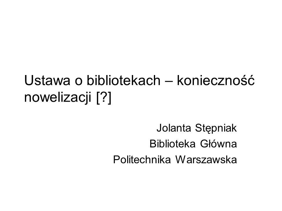 Ustawa o bibliotekach – konieczność nowelizacji [ ]